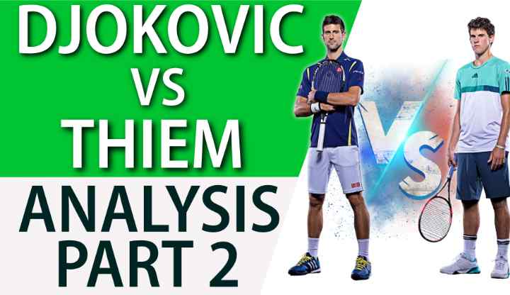 Djoovic Vs Thiem Part 2