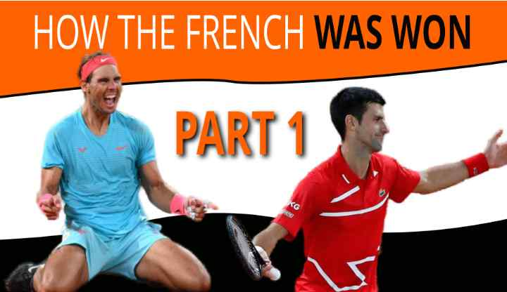 Nadal Vs Djokovic French Open Analysis Part 1