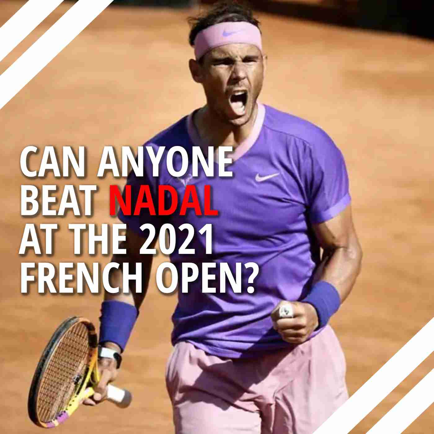 Can Anyone beat Nadal at the 2021 French Open