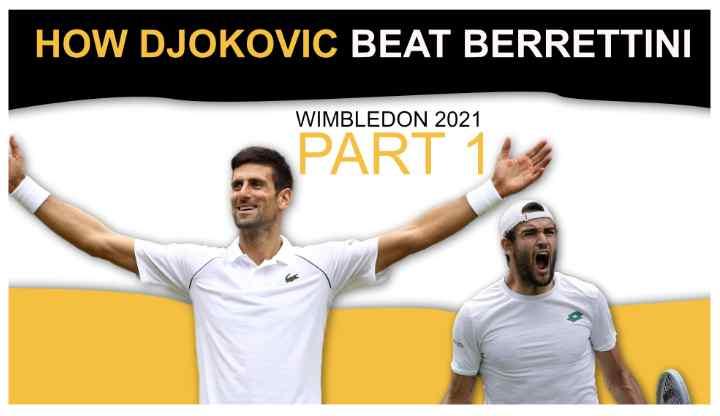 How Djokovic Beat Berrettini in the 2021 Wimbledon Final Part 1