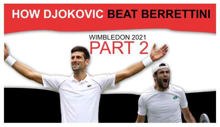 How Djokovic Beat Berrettini in the 2021 Wimbledon Final Part 2