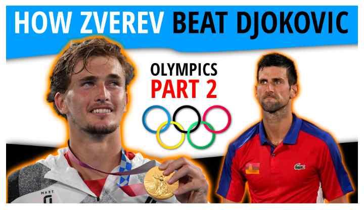 How Alexander Zverev Beat Novak Djokovic Olympics 2020 Part 2